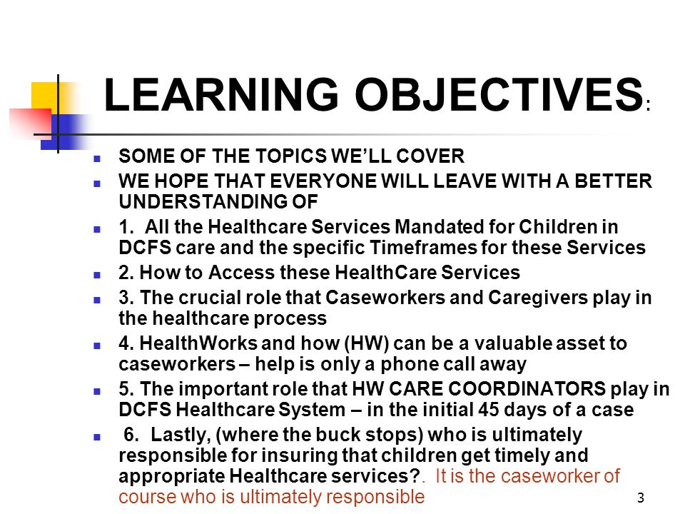 LEARNING OBJECTIVES: SOME OF THE TOPICS WE'LL COVER