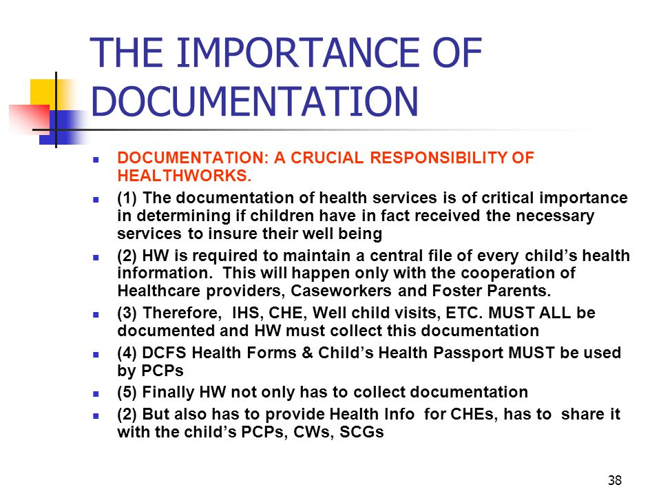 THE IMPORTANCE OF DOCUMENTATION