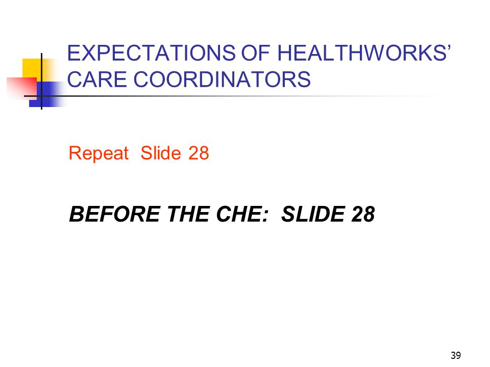 EXPECTATIONS OF HEALTHWORKS' CARE COORDINATORS