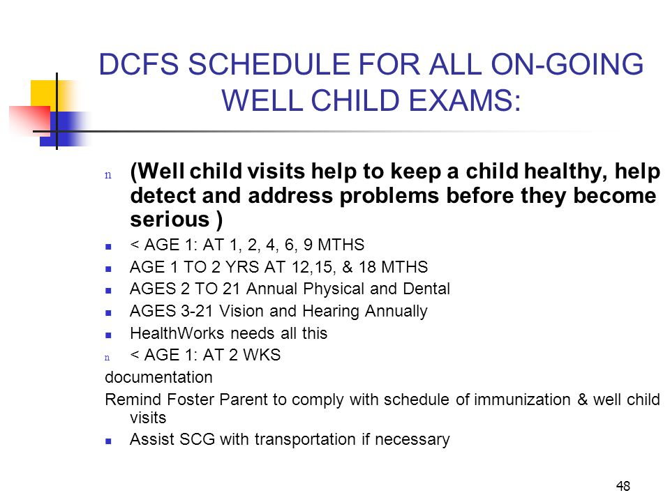 DCFS SCHEDULE FOR ALL ON-GOING WELL CHILD EXAMS: