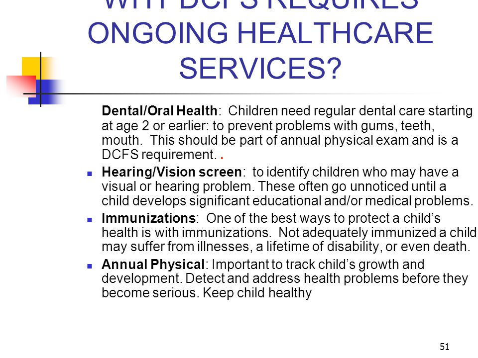 WHY DCFS REQUIRES ONGOING HEALTHCARE SERVICES