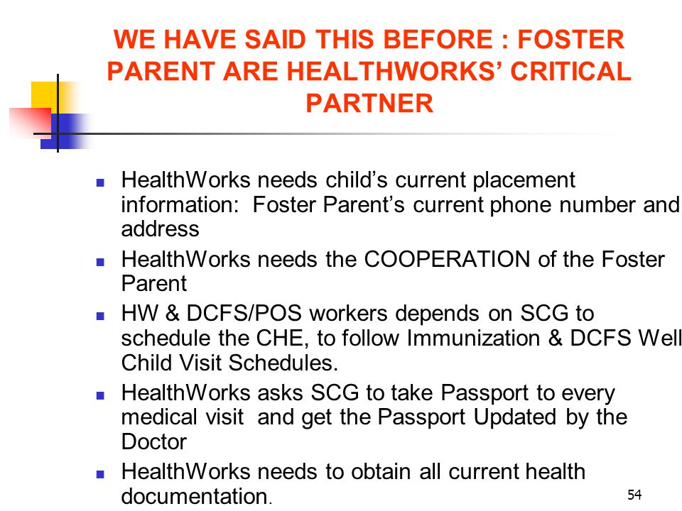 WE HAVE SAID THIS BEFORE : FOSTER PARENT ARE HEALTHWORKS' CRITICAL PARTNER