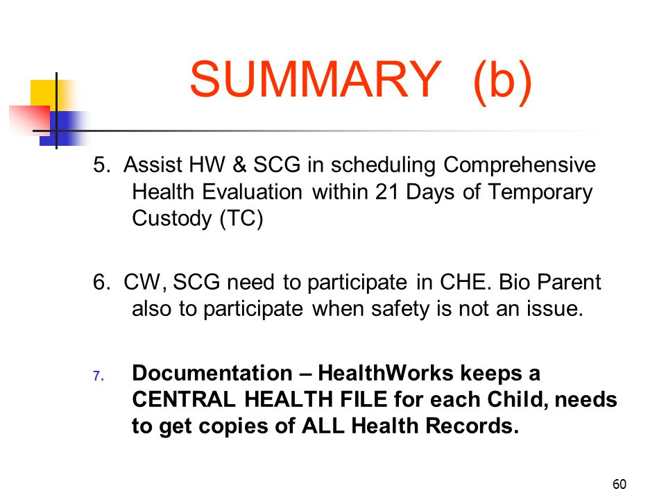 SUMMARY (b) 5. Assist HW & SCG in scheduling Comprehensive Health Evaluation within 21 Days of Temporary Custody (TC)
