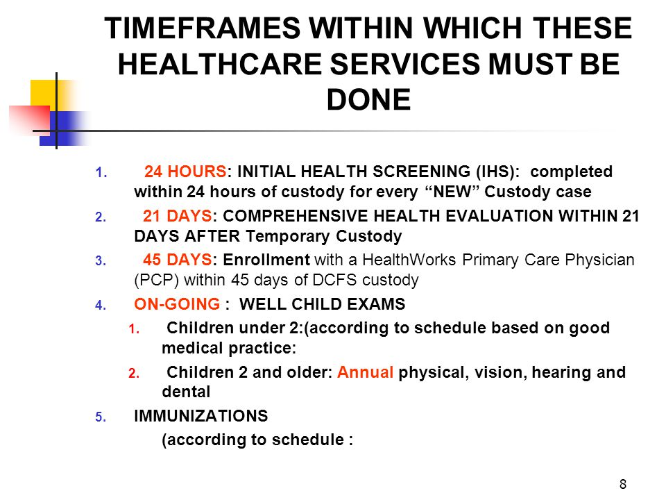 TIMEFRAMES WITHIN WHICH THESE HEALTHCARE SERVICES MUST BE DONE