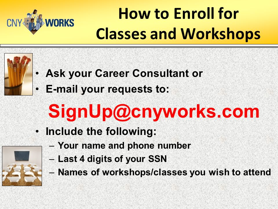 How to Enroll for Classes and Workshops