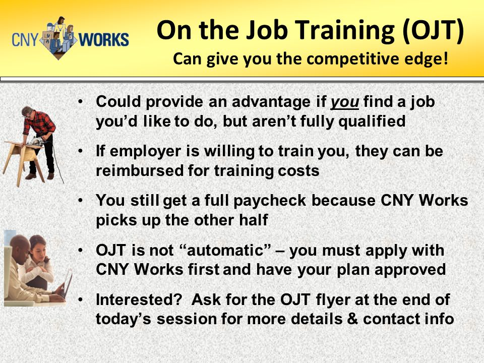 On the Job Training (OJT) Can give you the competitive edge!