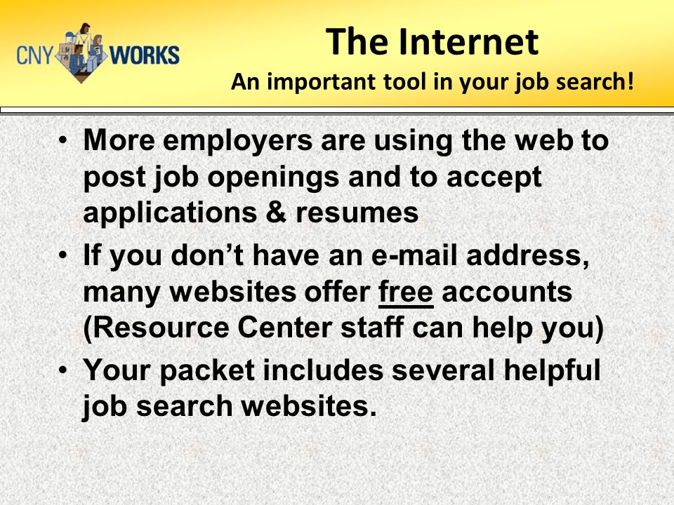 The Internet An important tool in your job search!
