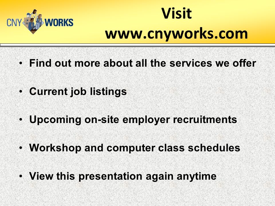 Visit www.cnyworks.com Find out more about all the services we offer