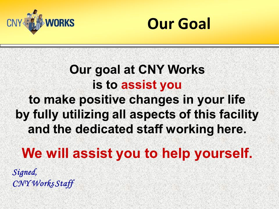We will assist you to help yourself.