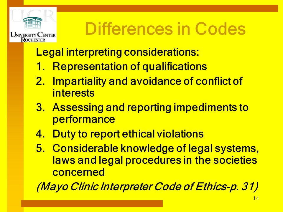 Differences in Codes Legal interpreting considerations: