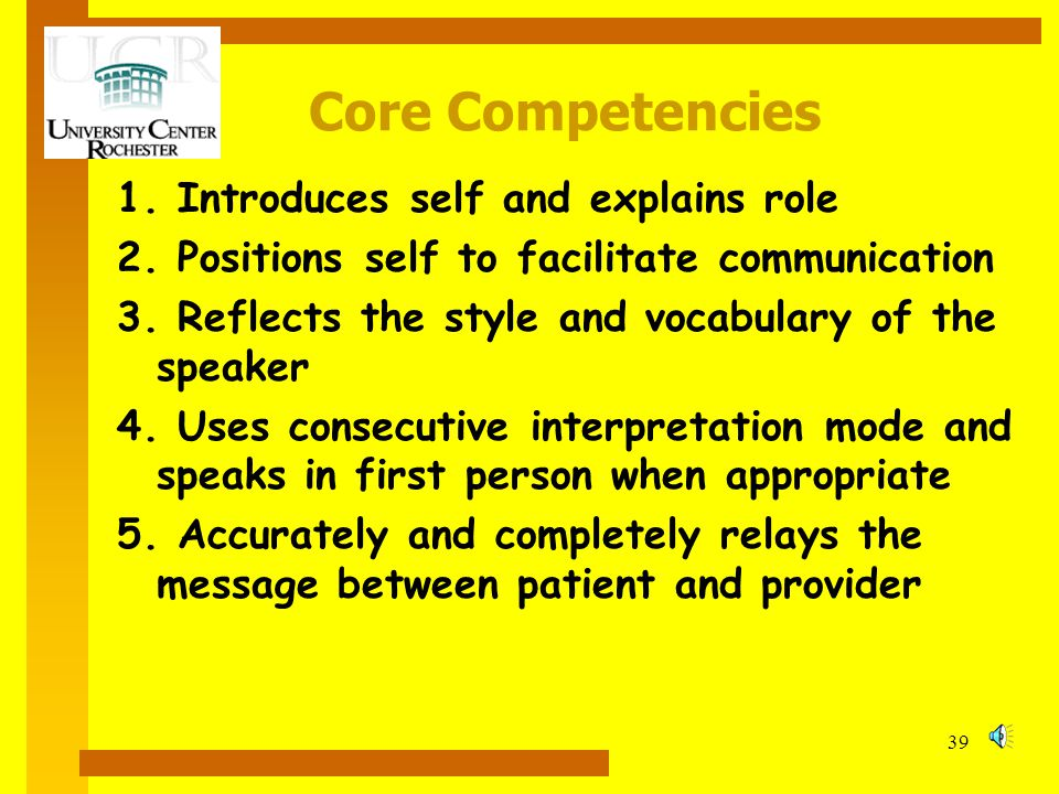 Core Competencies 1. Introduces self and explains role