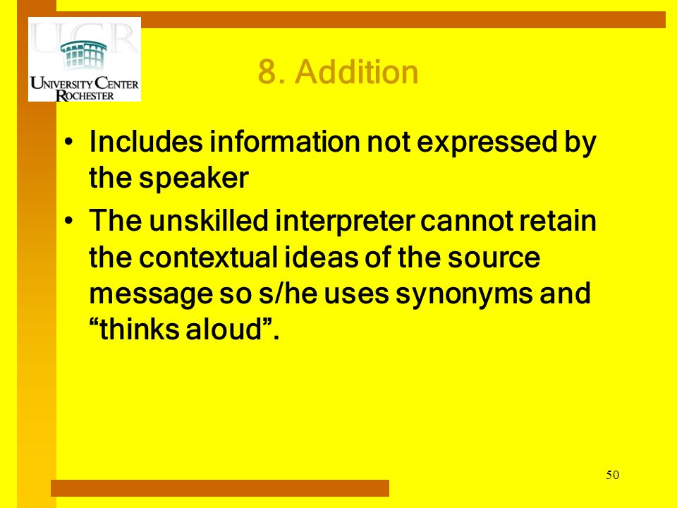 8. Addition Includes information not expressed by the speaker