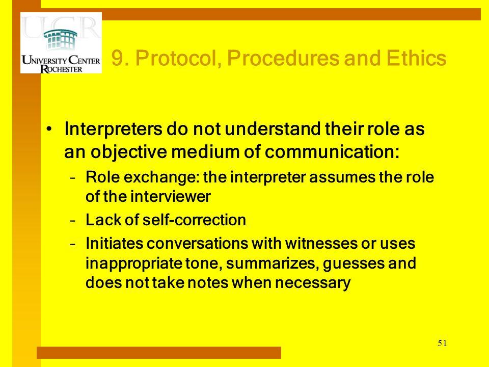 9. Protocol, Procedures and Ethics