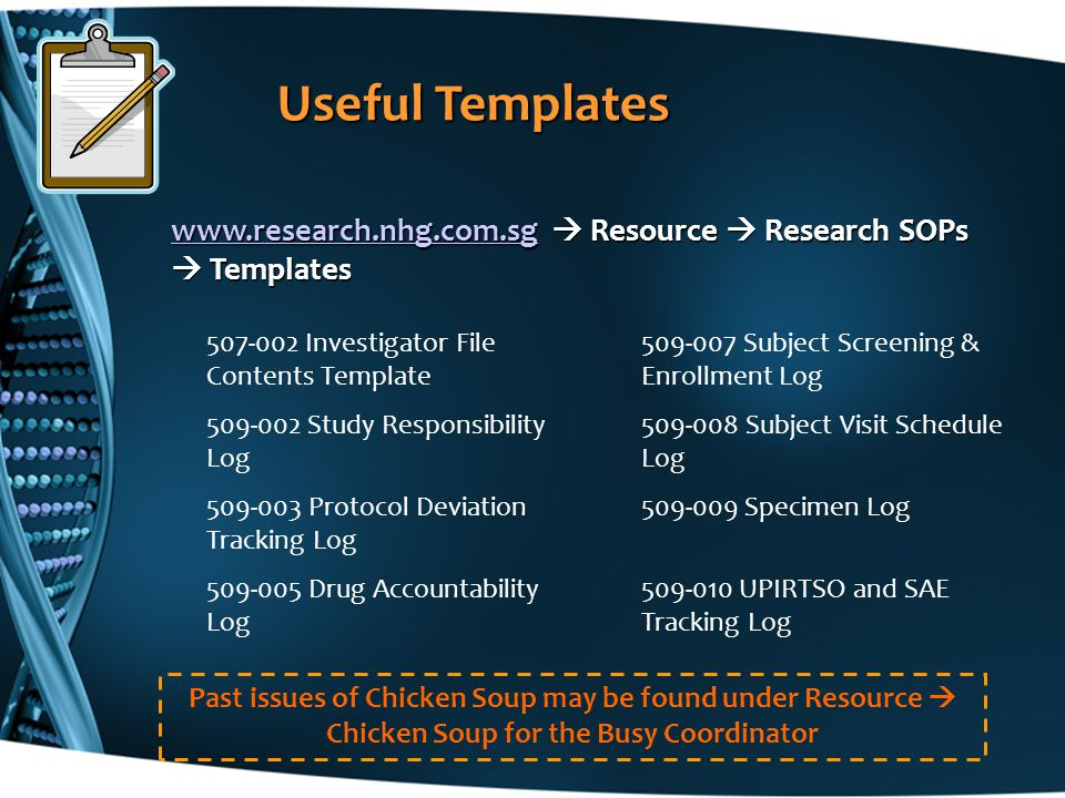 Useful Templates www.research.nhg.com.sg  Resource  Research SOPs  Templates. 507-002 Investigator File Contents Template.