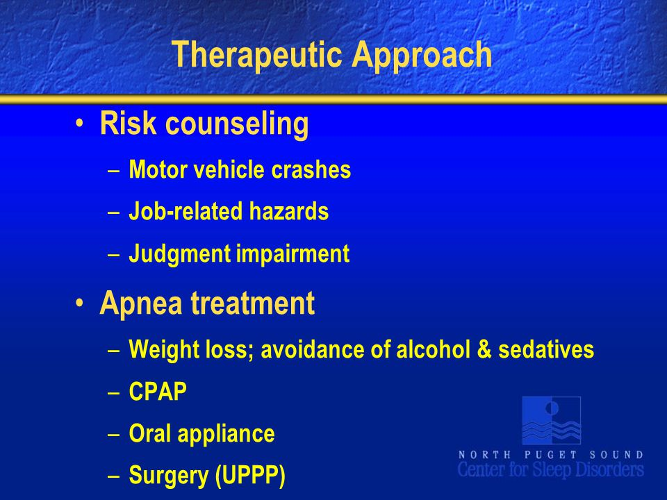 Therapeutic Approach Risk counseling Apnea treatment