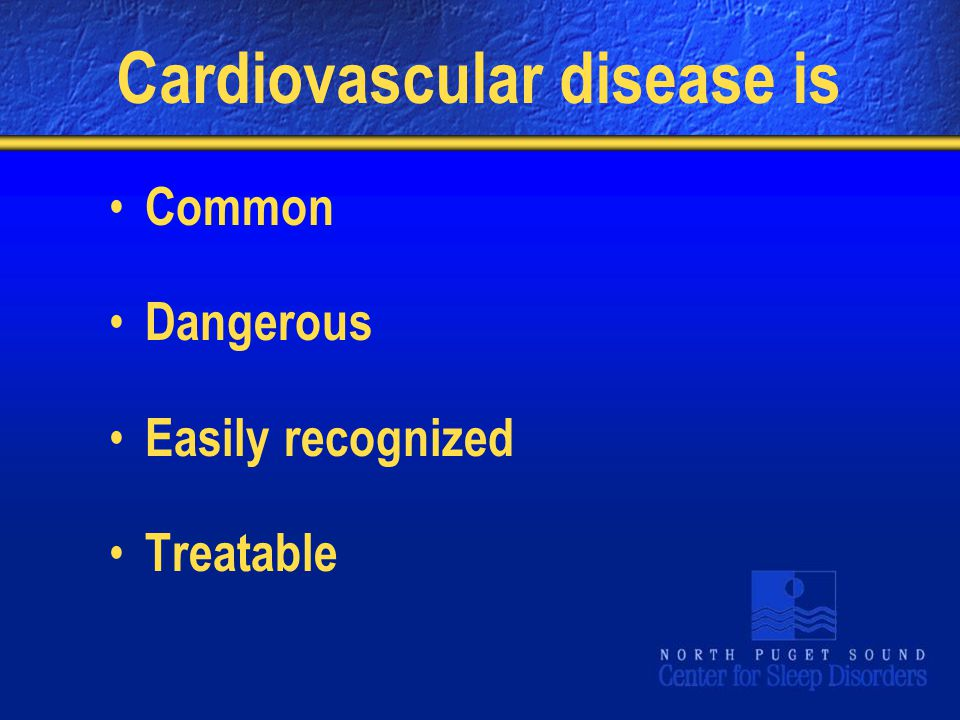 Cardiovascular disease is