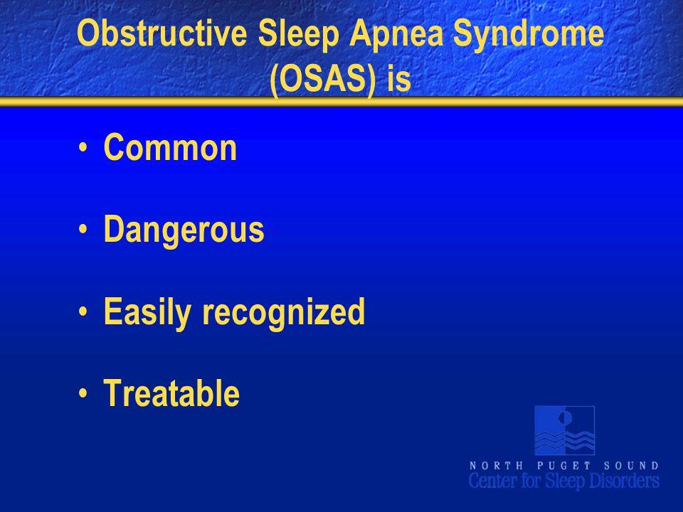 Obstructive Sleep Apnea Syndrome (OSAS) is