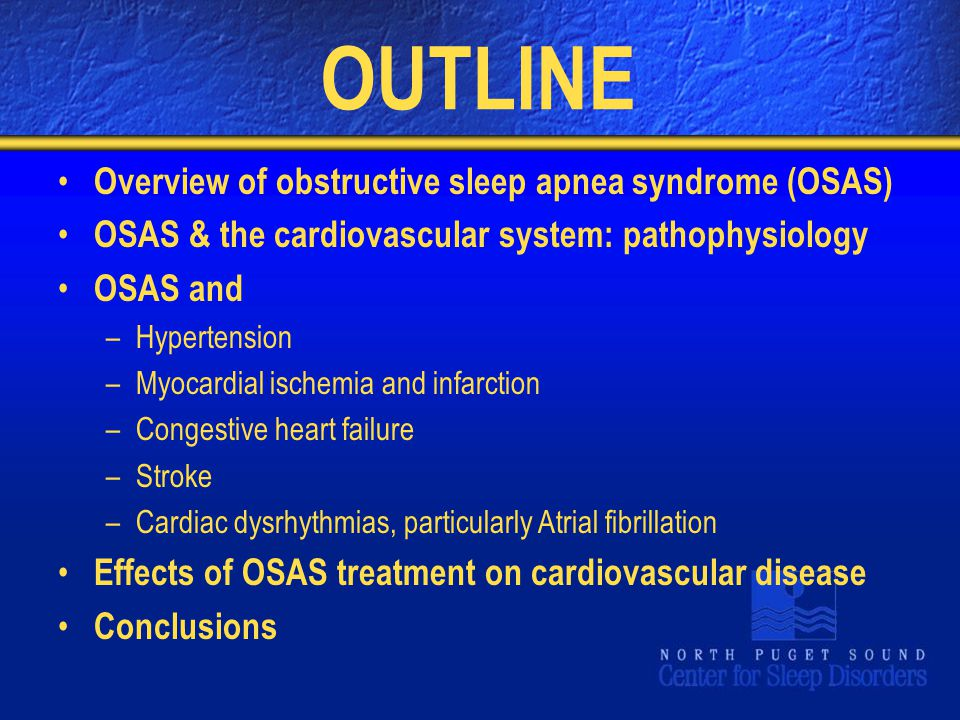 OUTLINE Overview of obstructive sleep apnea syndrome (OSAS)