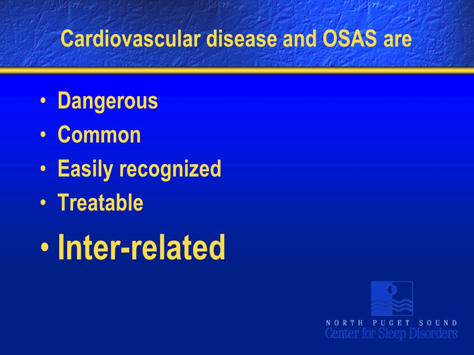 Cardiovascular disease and OSAS are