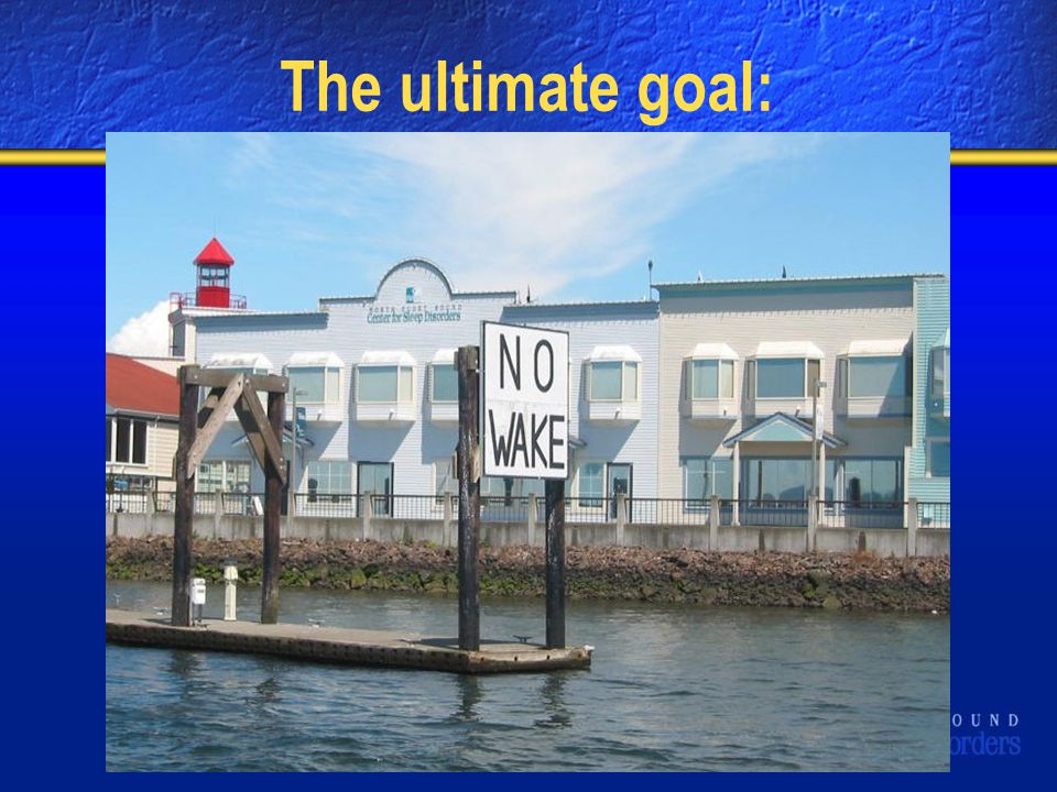 The ultimate goal: