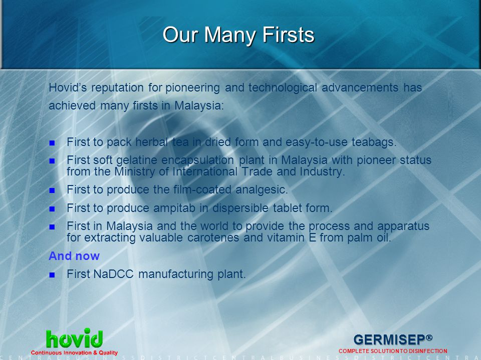 Our Many Firsts Hovid's reputation for pioneering and technological advancements has. achieved many firsts in Malaysia: