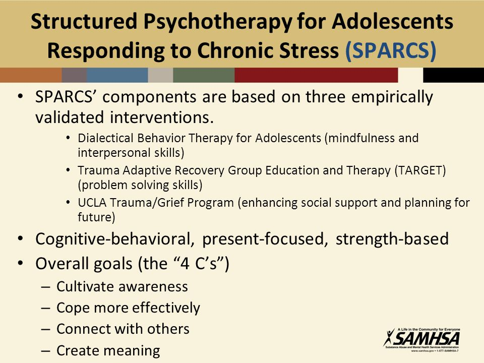 Structured Psychotherapy for Adolescents Responding to Chronic Stress (SPARCS)