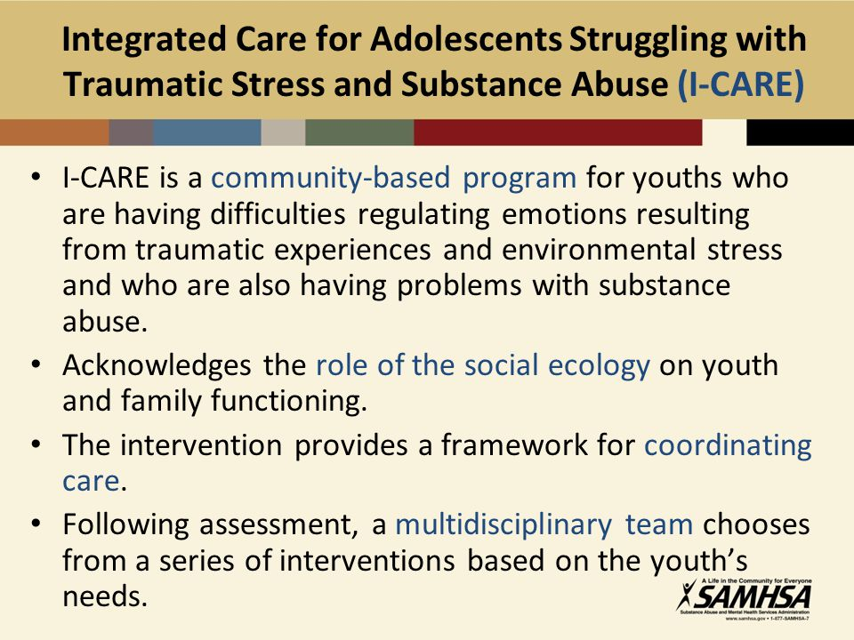 Integrated Care for Adolescents Struggling with Traumatic Stress and Substance Abuse (I-CARE)