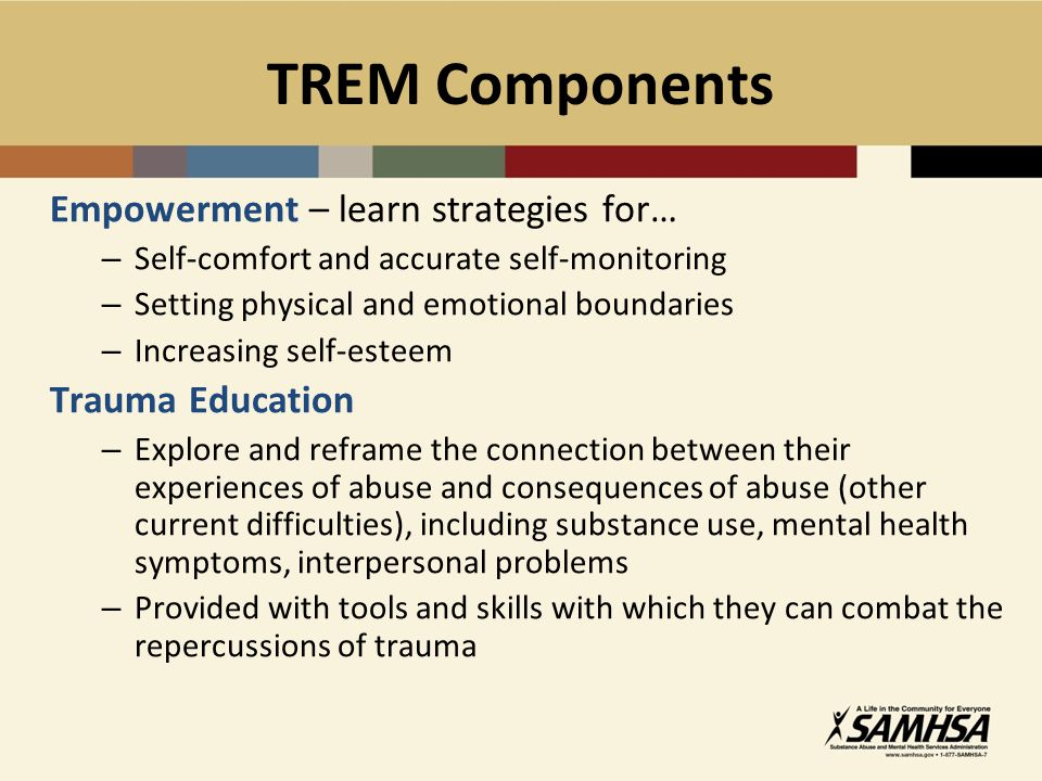 TREM Components Empowerment – learn strategies for… Trauma Education