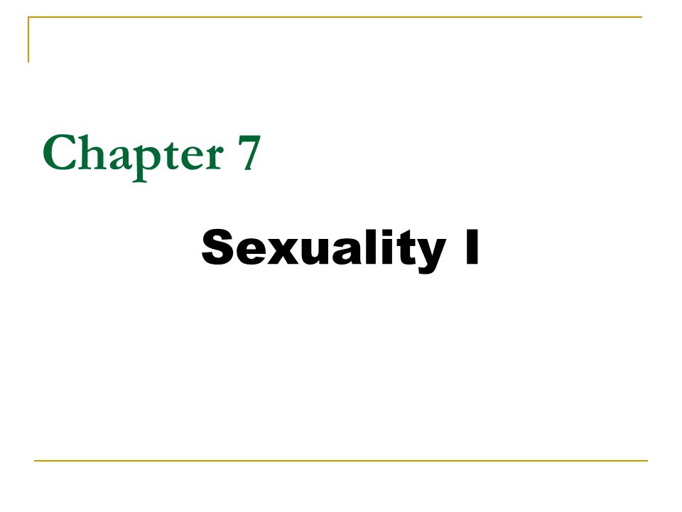 Chapter 7 Sexuality I