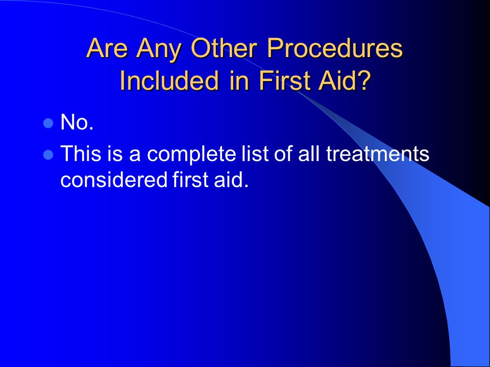 Are Any Other Procedures Included in First Aid