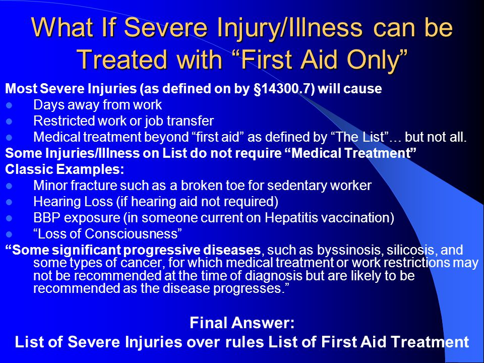 What If Severe Injury/Illness can be Treated with First Aid Only