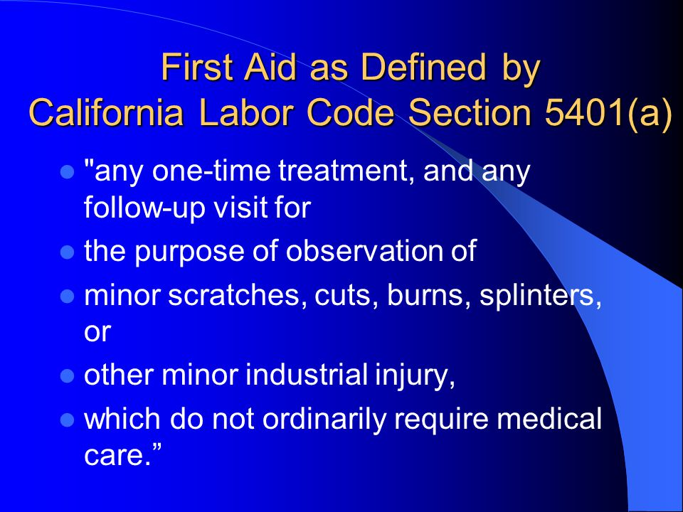 First Aid as Defined by California Labor Code Section 5401(a)