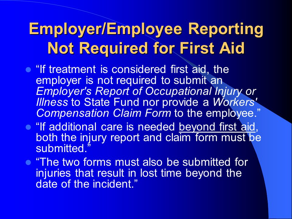 Employer/Employee Reporting Not Required for First Aid
