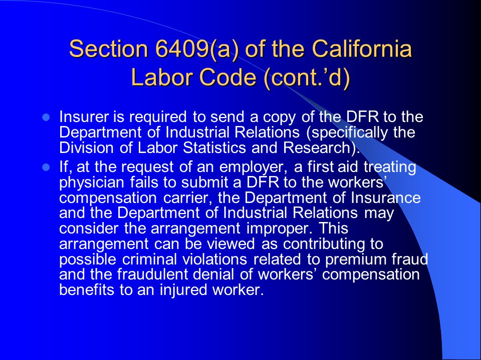 Section 6409(a) of the California Labor Code (cont.'d)
