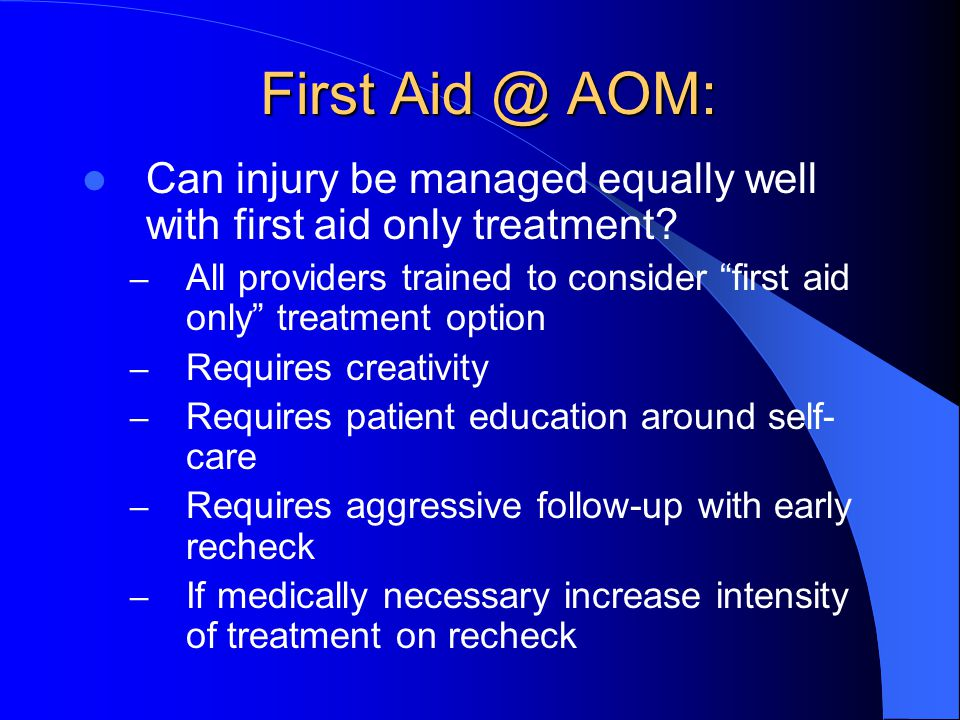 First AOM: Can injury be managed equally well with first aid only treatment