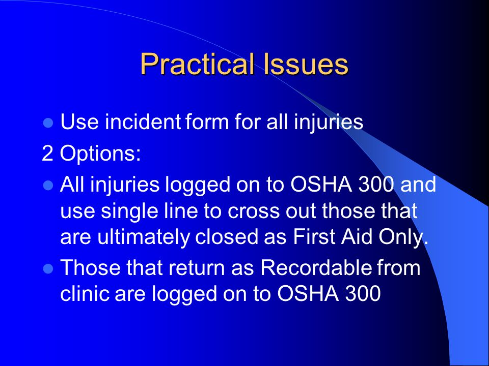 Practical Issues Use incident form for all injuries 2 Options: