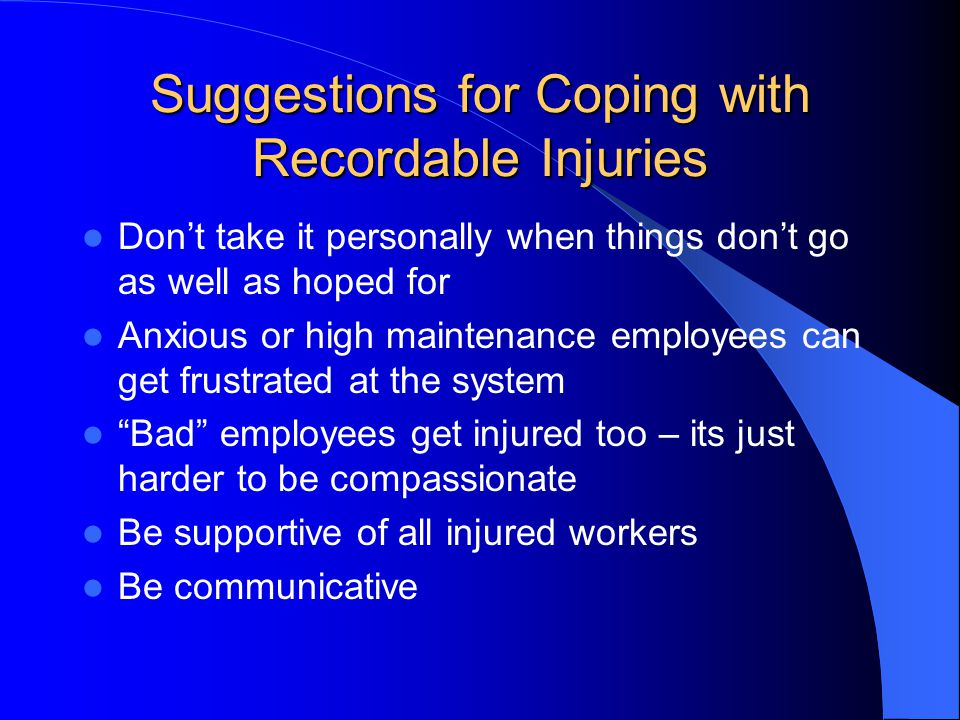 Suggestions for Coping with Recordable Injuries