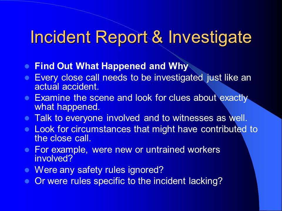 Incident Report & Investigate
