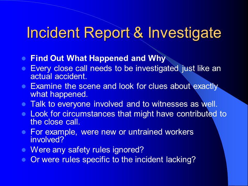 Incident Report & Investigate
