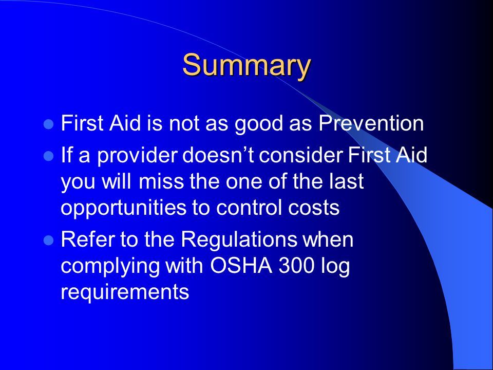 Summary First Aid is not as good as Prevention