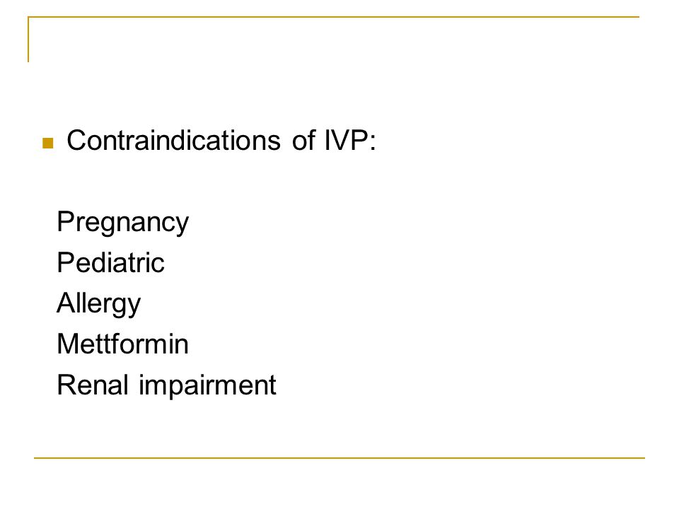 Contraindications of IVP: