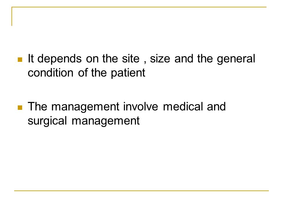 It depends on the site , size and the general condition of the patient
