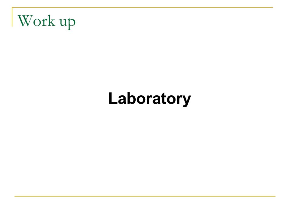 Work up Laboratory