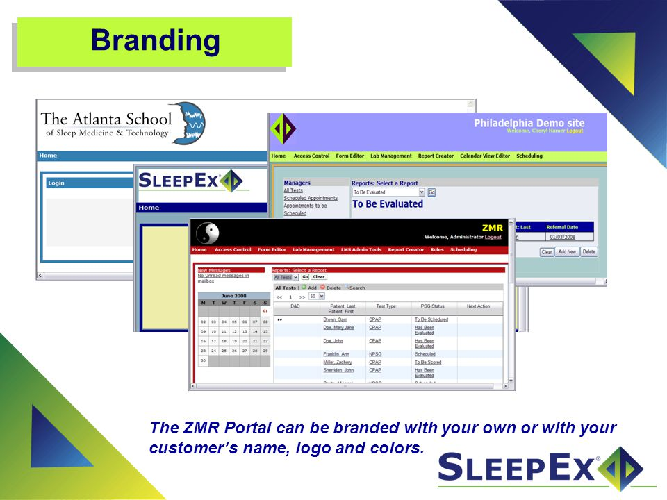 Branding The ZMR Portal can be branded with your own or with your customer's name, logo and colors.