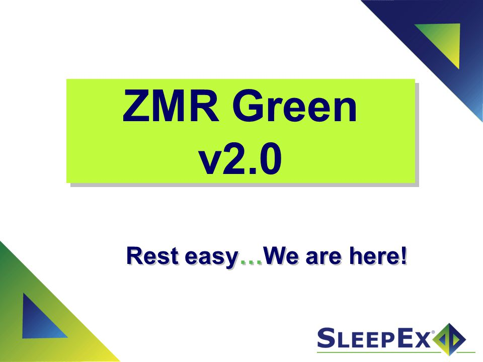 ZMR Green v2.0 Rest easy…We are here!