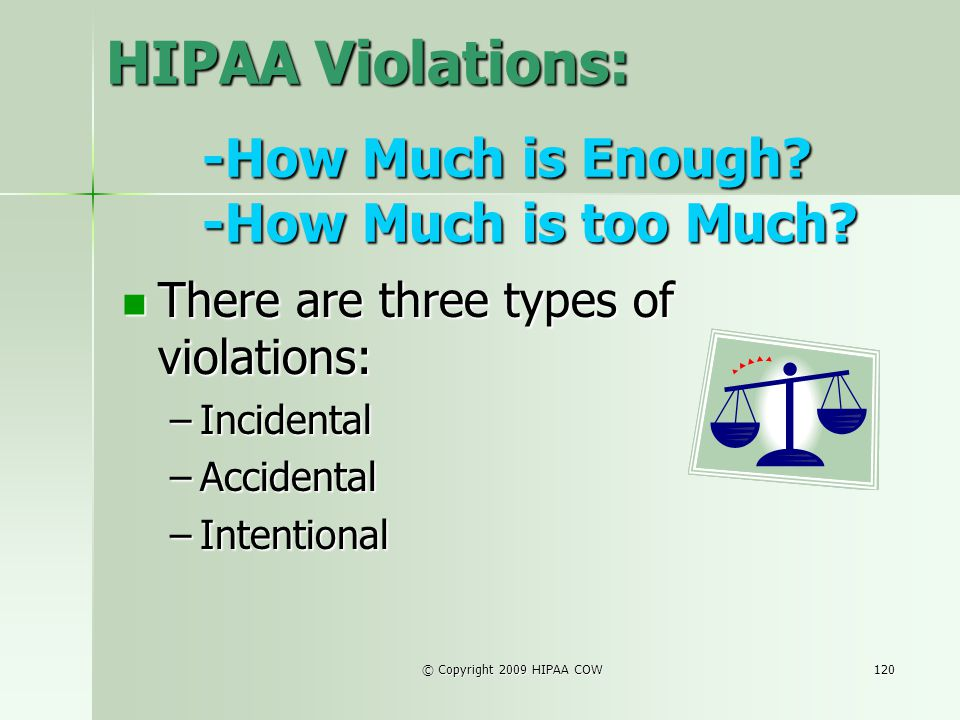 HIPAA Violations: -How Much is Enough -How Much is too Much
