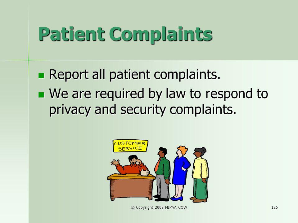 Patient Complaints Report all patient complaints.