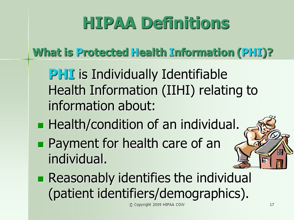 HIPAA Definitions What is Protected Health Information (PHI)