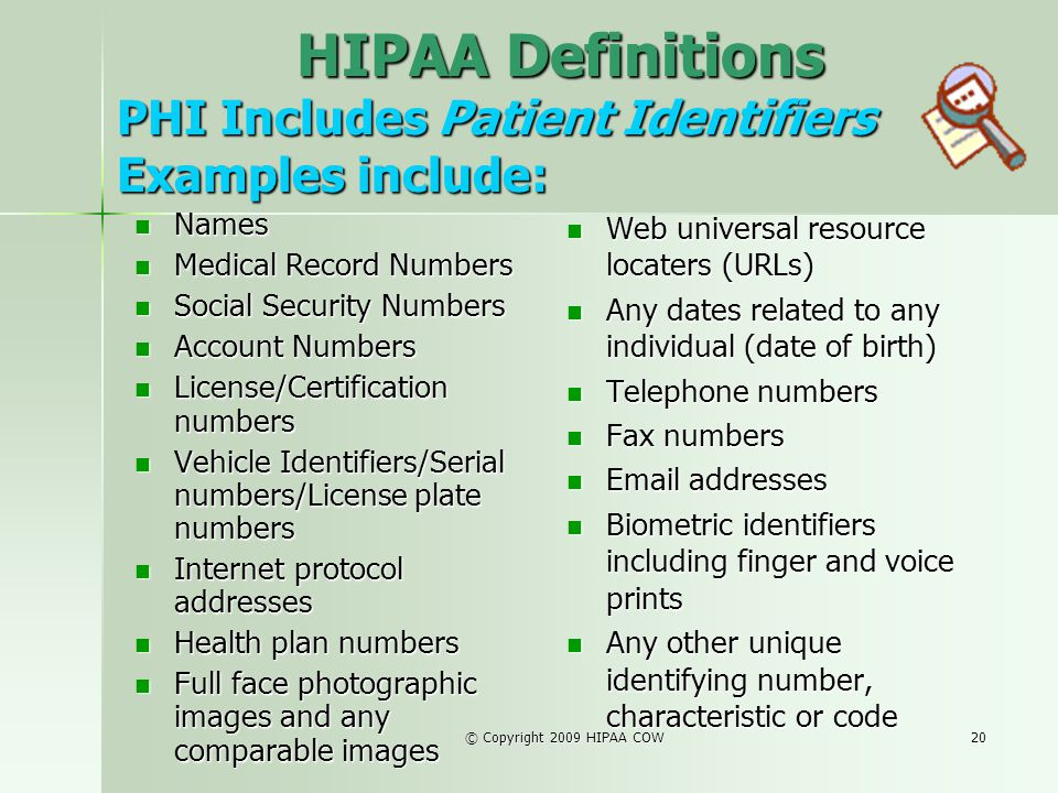 PHI Includes Patient Identifiers Examples include: