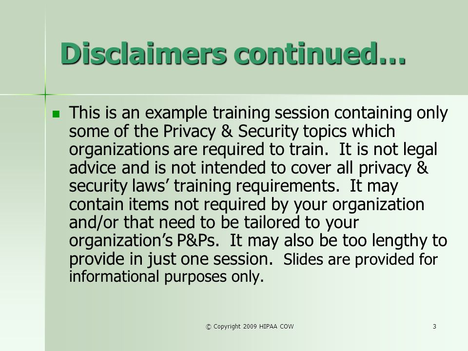 Disclaimers continued…